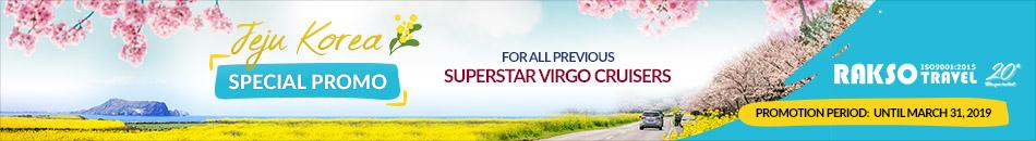 JEJU KOREA SPECIAL PROMO FOR ALL PREVIOUS SUPERSTAR VIRGO CRUISERS